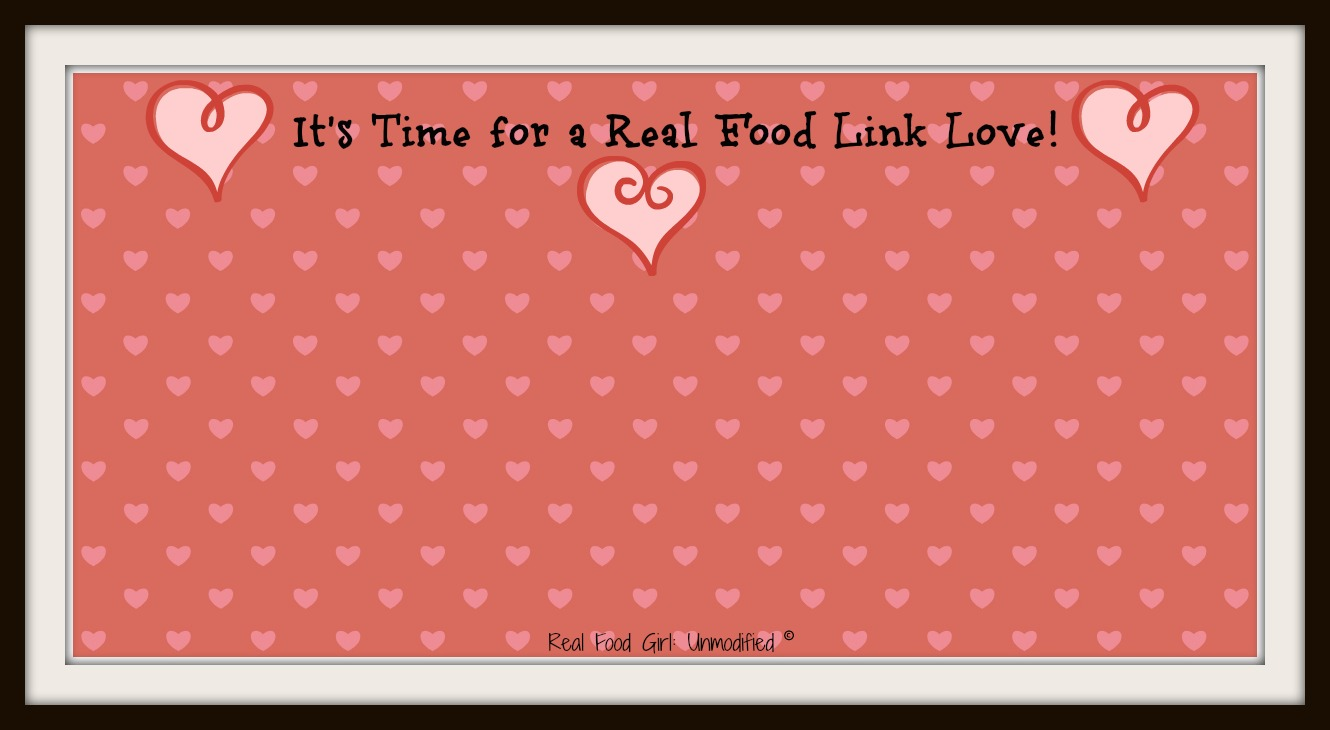 Real Food Girl: Unmodified's Link Love.