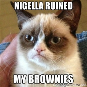 Nigella ruined my brownies