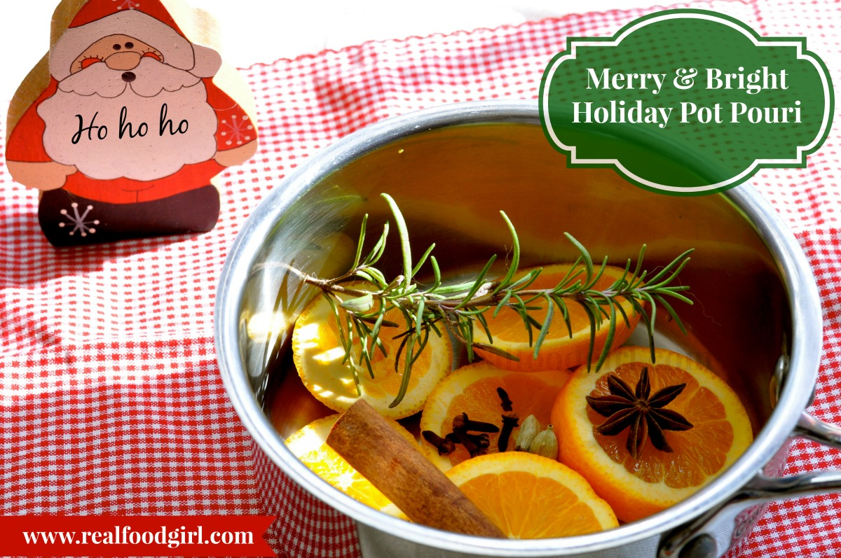Merry & Bright Holiday Potpourri from Real Food Girl: Unmodified. Gotta Pin this!