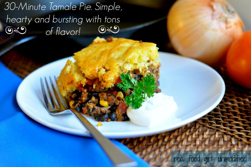 30-Minute Monday's by Real Food Girl Unmodified. This week: Tamale Pie. Seriously tasty food in 30 minutes!