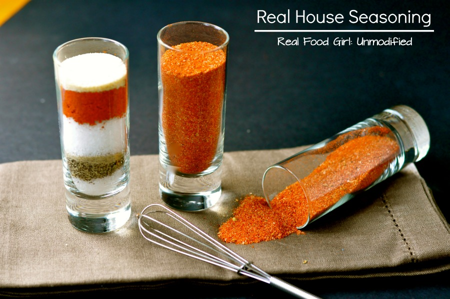 Homemade & Real- House Seasoning by Real Food Girl: Unmodified. This seasoning makes everything better from chips to burgers and more!