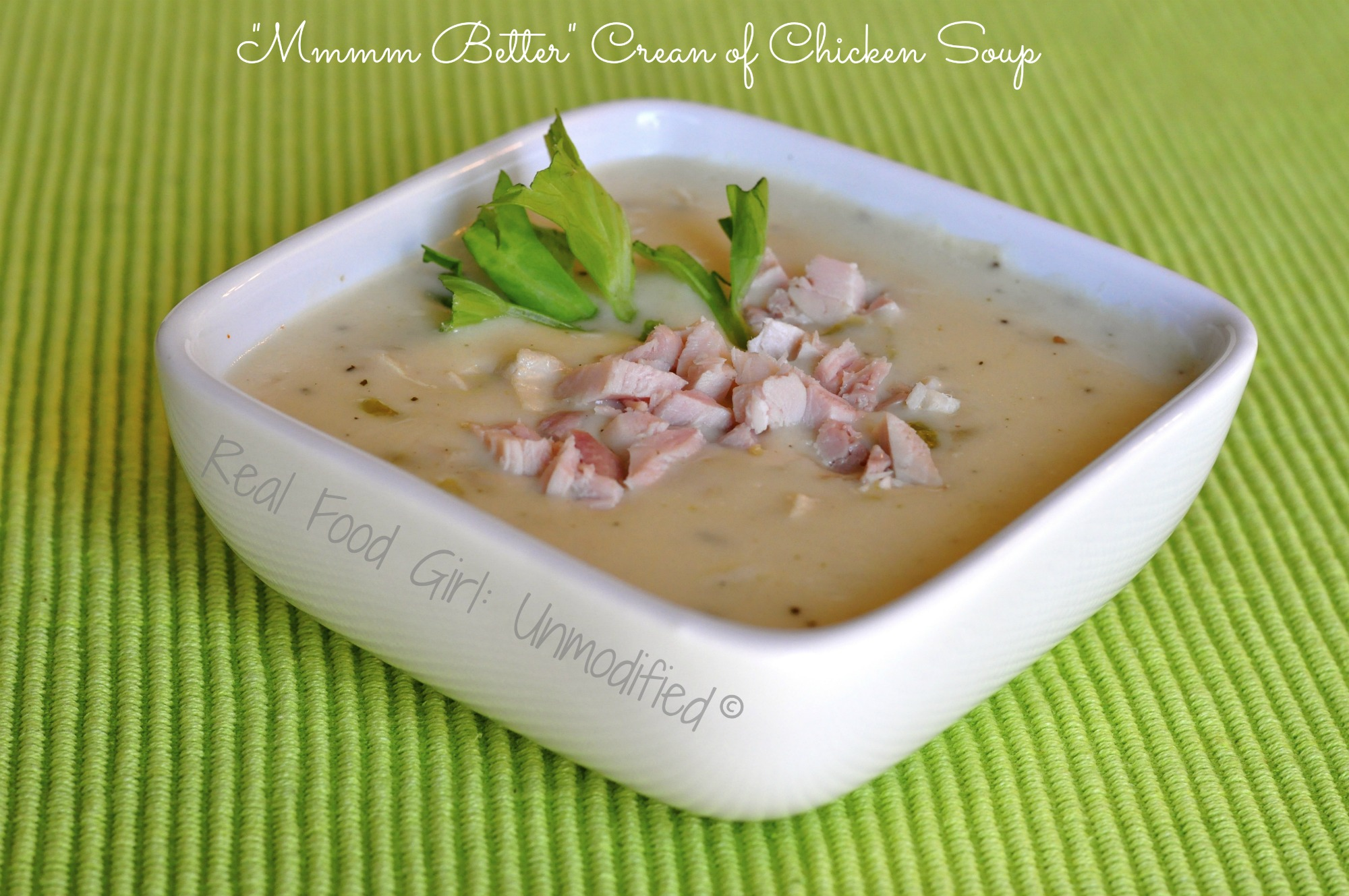 GF and GMO-Free cream of chicken soup! You'll never use that slop in a can again! | Real Food Girl: Unmodified
