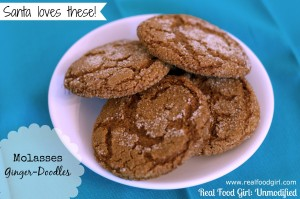 Real Food Molasses Ginger-Doodle Holiday Cookies by Real Food Girl: Unmodified. Santa's favorite cookie- you have to try these!