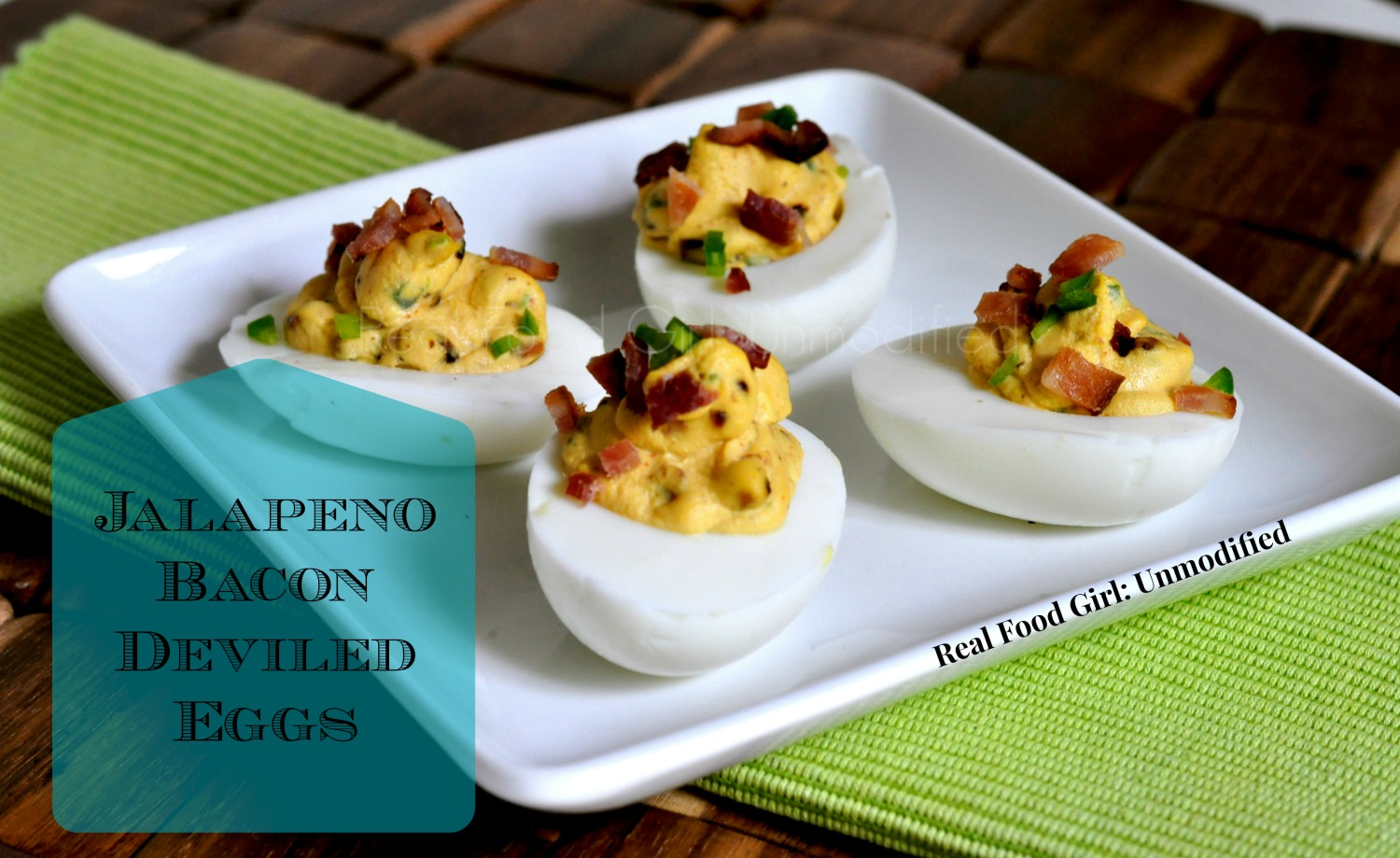 Jalapeno Bacon Deviled Eggs. Oh YES I did! Real Food Girl: Unmodified