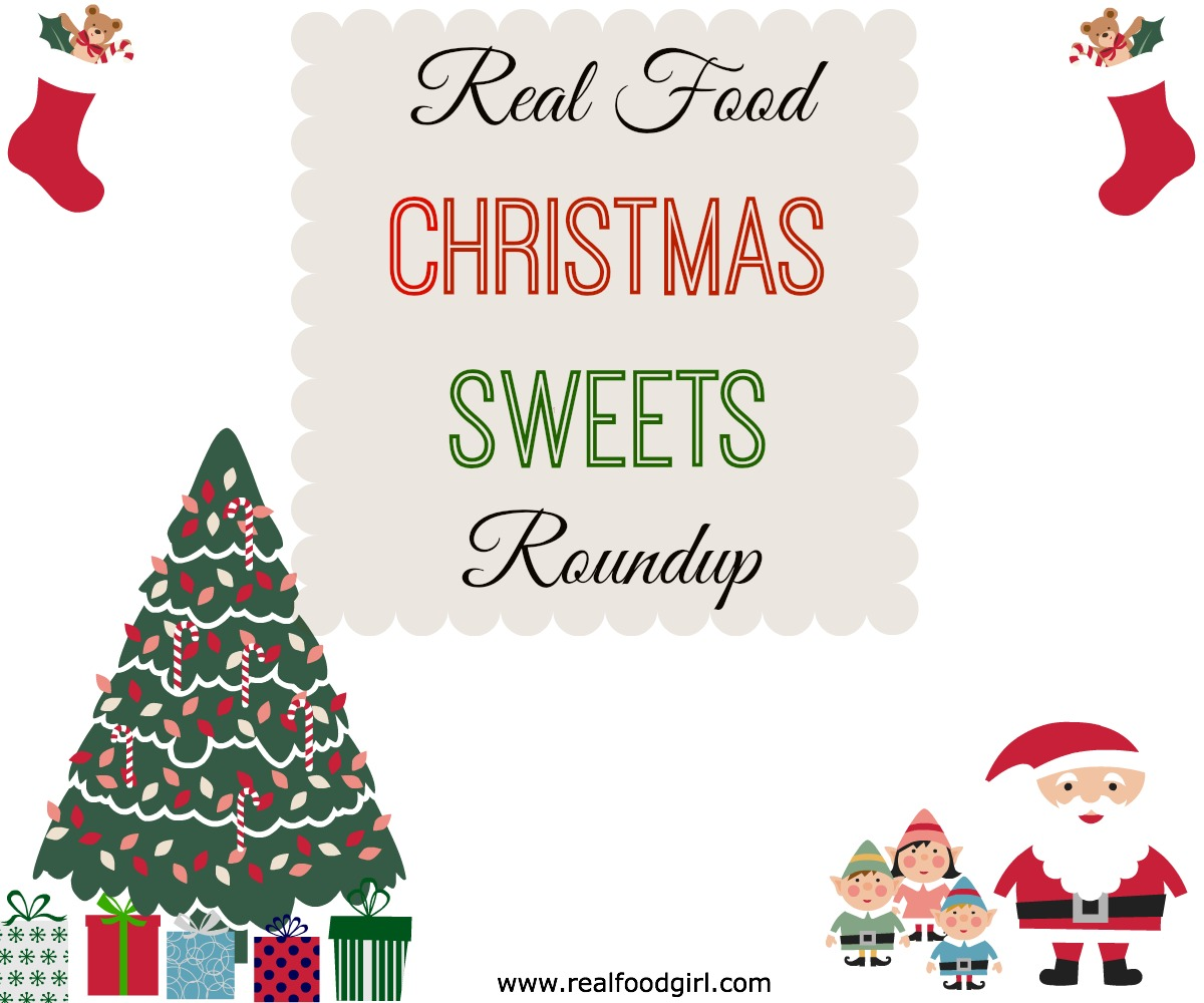 Real Food Christmas Sweets Roundup by Real Food Girl: Unmodified