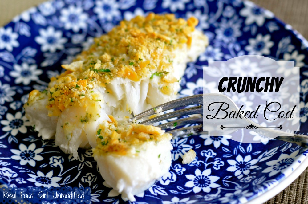 30 Minute Mondays- Crunchy Baked Cod by Real Food Girl Unmodified This fish is SO good!