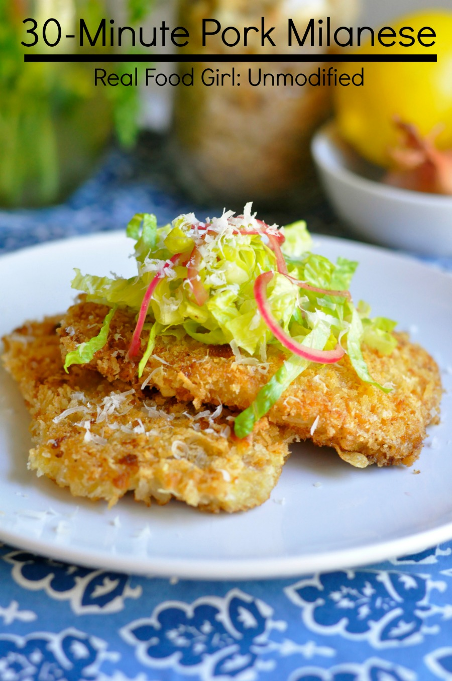 30-Minute Mondays- Pork Milanese| Real Food Girl: Unmodified. Pan fried porky goodness!