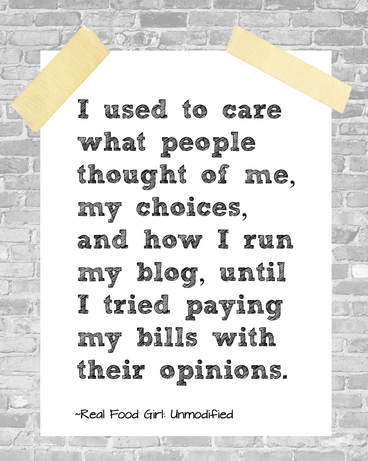 Why I almost quit blogging- by Real Food Girl: Unmodified