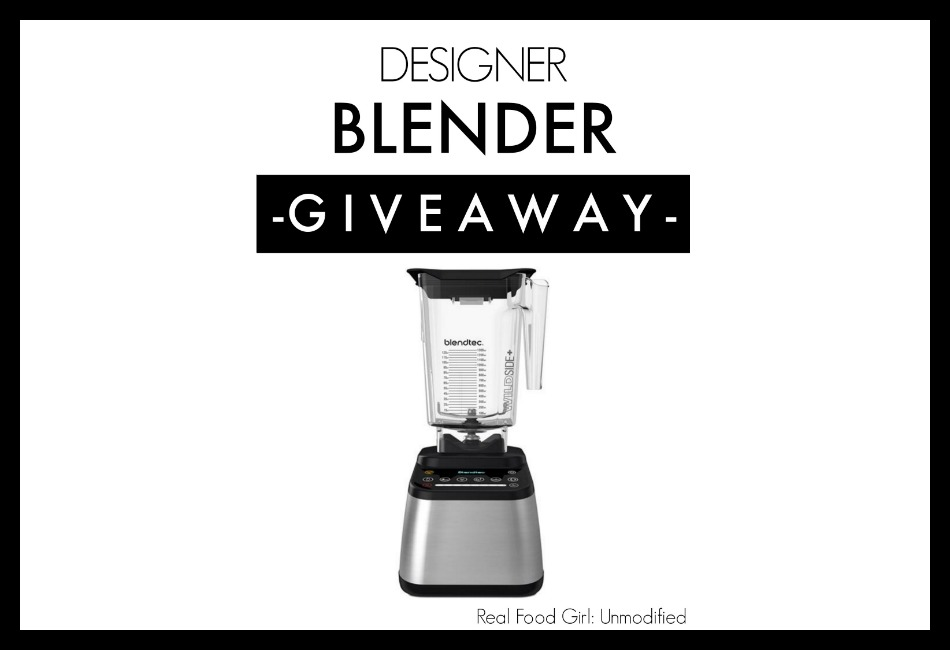 blendtec giveaway on Real Food Girl Unmodified